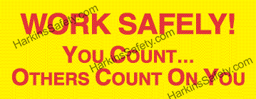 Work Safely You Count... (Reinforced Vinyl Giant)