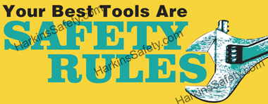 Your Best Tools Are Safety Rules (Reinforced Vinyl Giant)