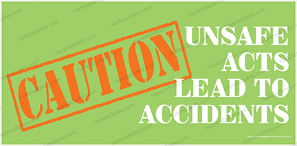 Caution Unsafe Acts Lead To Accidents (Reinforced Vinyl Giant) 2116