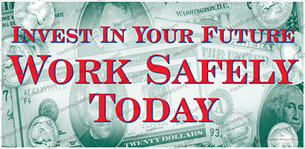 Invest In Your Future...Work Safely Today (Reinforced Vinyl Junior)