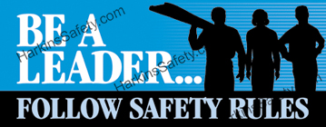 Be A Leader Follow Safety Rules (Reinforced Vinyl Giant)