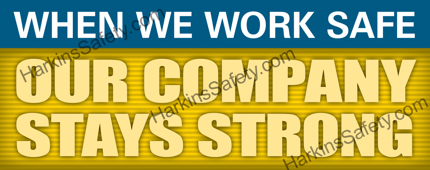 When We Work Safe... Company Strong (Reinforced Vinyl Giant)