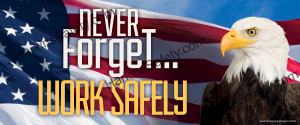 """Never Forget...Work Safely"" (Reinforced Vinyl Giant)"
