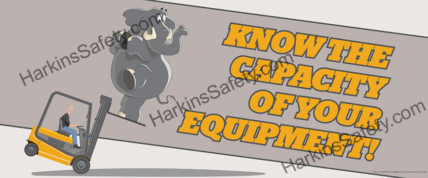 """""""Know The Capacity Of Your Equipment"""" (Reinforced Vinyl Giant)"""