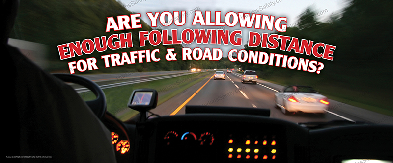 Are You Allowing Enough Following Distance....? (Reinforced Vinyl Giant)