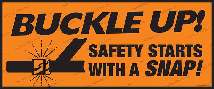 BUCKLE UP ! SAFETY STARTS WITH A SNAP ! (Reinforced Vinyl Junior)