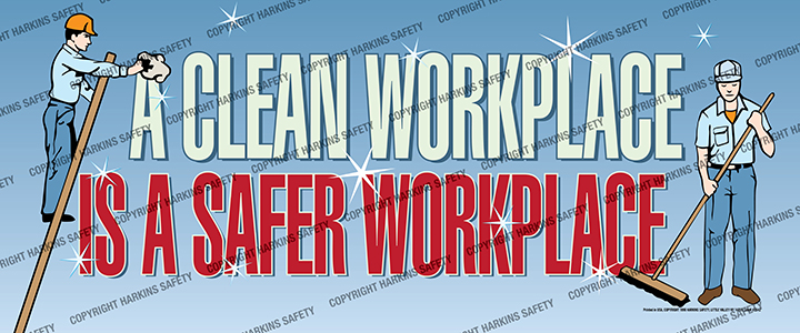 A Clean Workplace Is A Safer Workplace (Reinforced Vinyl Giant)