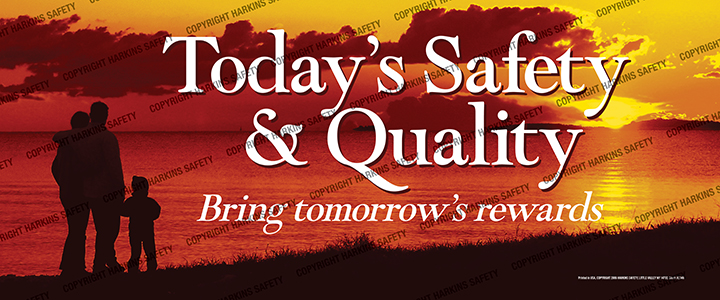Today's Safety & Quality...Tomorrow's Rewards (Reinforced Vinyl Giant)