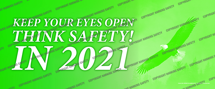 2355 WM - Keep Your Eyes Open... Think Safety In 2021  (Reinforced Vinyl Giant Banner)  2355