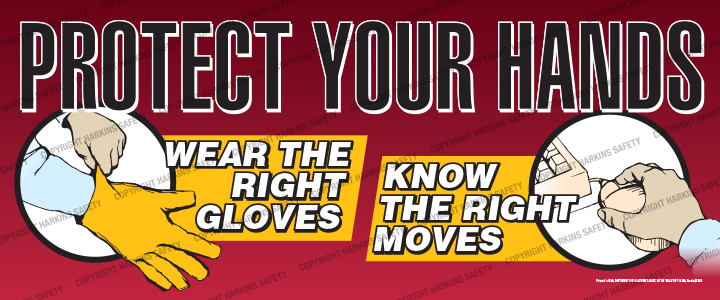 2359 WM Hands - Protect Your Hands..Wear the Right Gloves... (Reinforced Vinyl Giant Banner) 2359