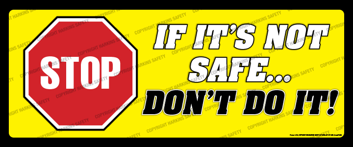 2363 WM Stop - STOP  If It's Not Safe....Don't Do It ! (Reinforced Vinyl Giant Banner) 2363