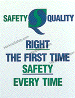 Safety & Quality..First Time