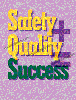 Safety + Quality = Success
