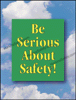 Be Serious About Safety!