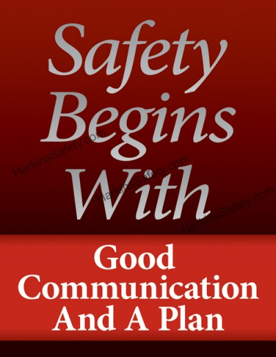 Safety begins with good communication