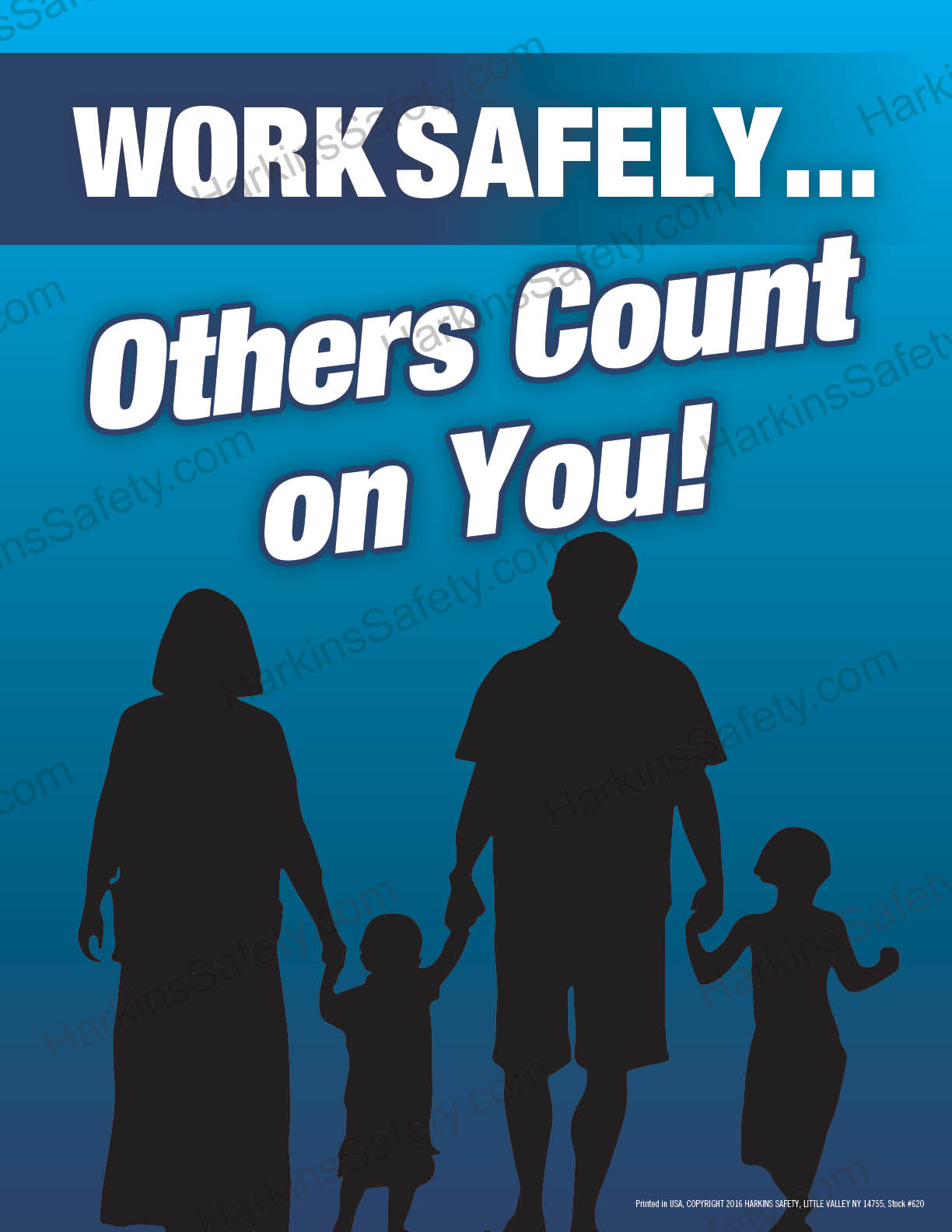 WORK SAFELY... OTHERS COUNT ON YOU ! (Poster)