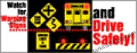 ..Warning Signs/Drive Safely