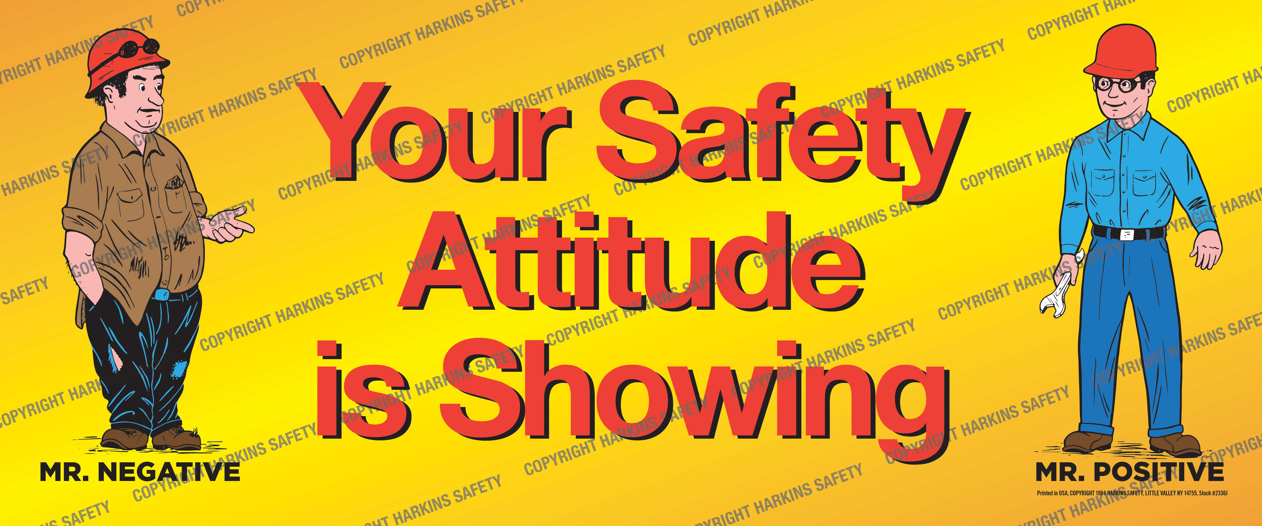 Your Safety Attitude Is Showing (Reinforced Vinyl Giant)