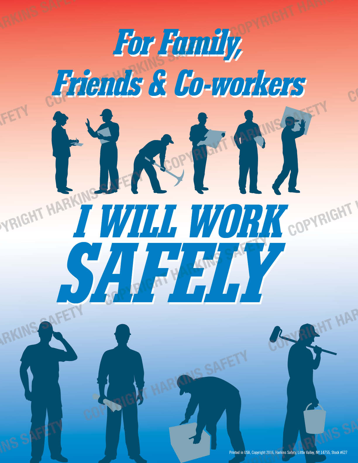 For Family, Friends & Co-Workers I Will Work Safely (Poster)